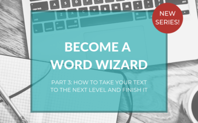 Become a Word Wizard – Part 3: Finishing your text