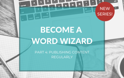 Become a Word Wizard – step 4: Want to publish content regularly?