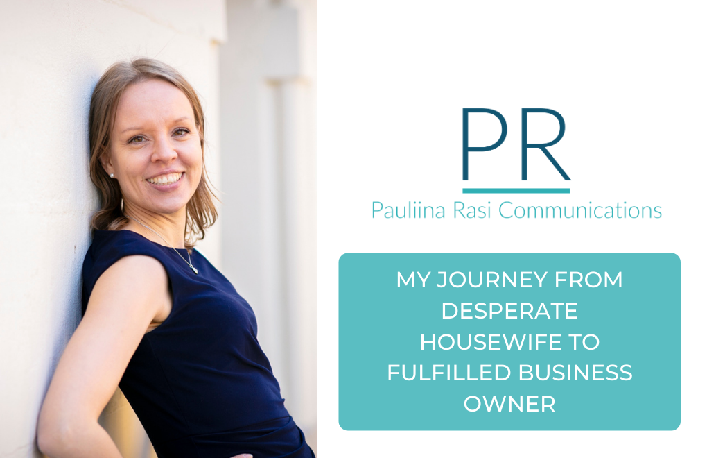 My Journey from Desperate Housewife to Fulfilled Business Owner