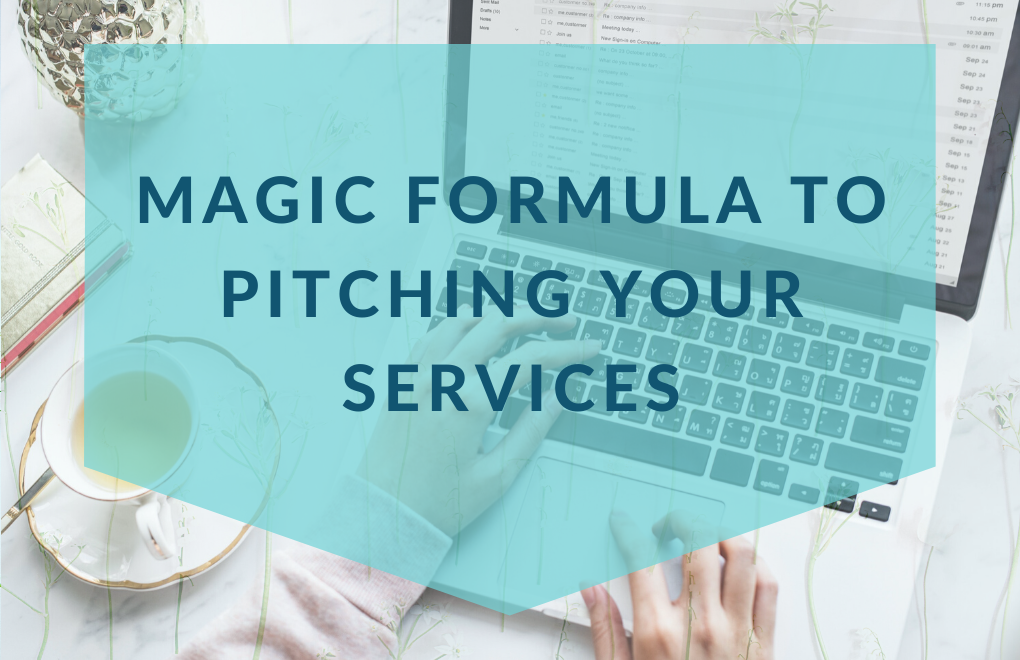 Magic formula to pitching your services.