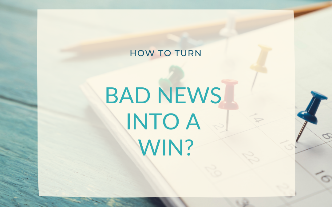 How to turn bad news into a win?