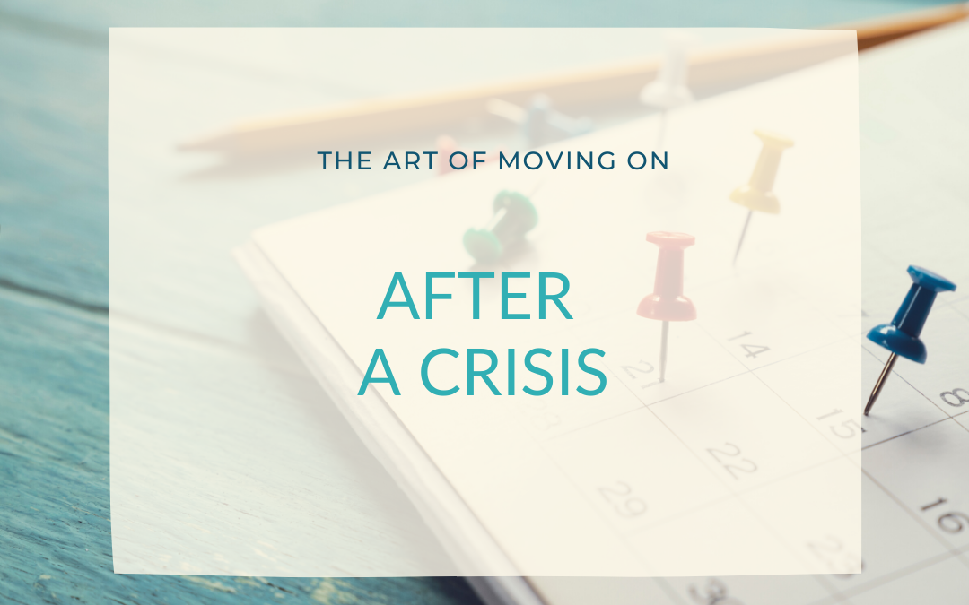 The art of moving on after a crisis