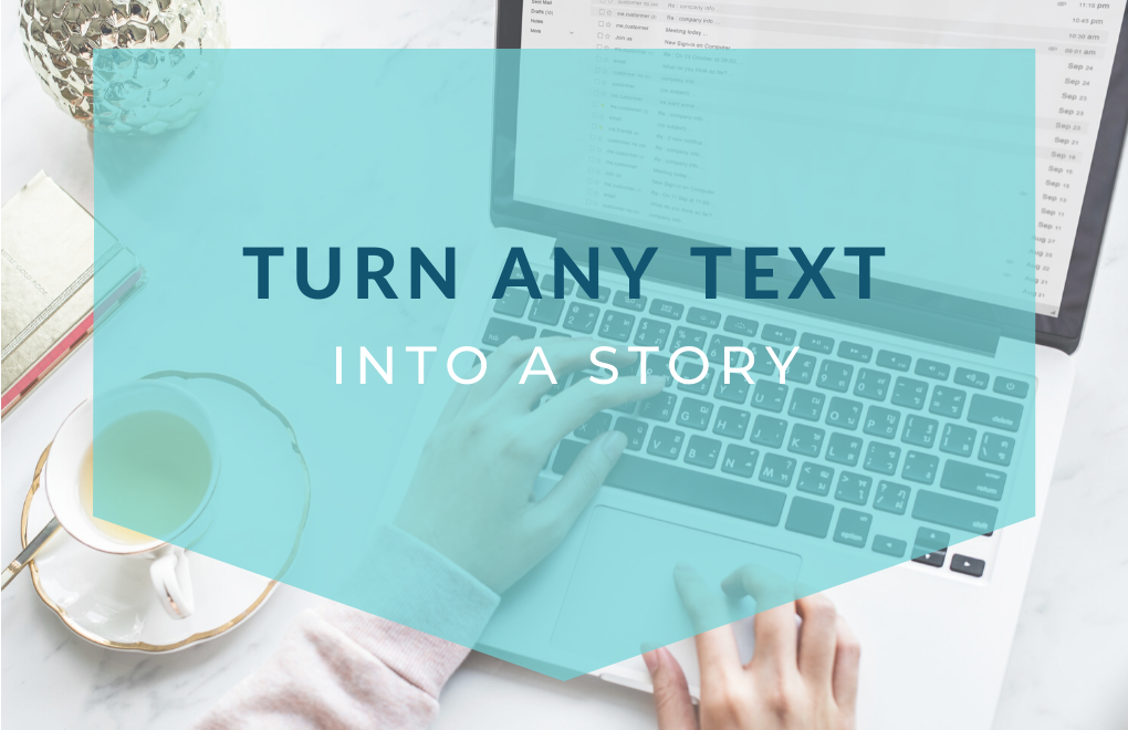 Storytelling in blogs turn any text into a story