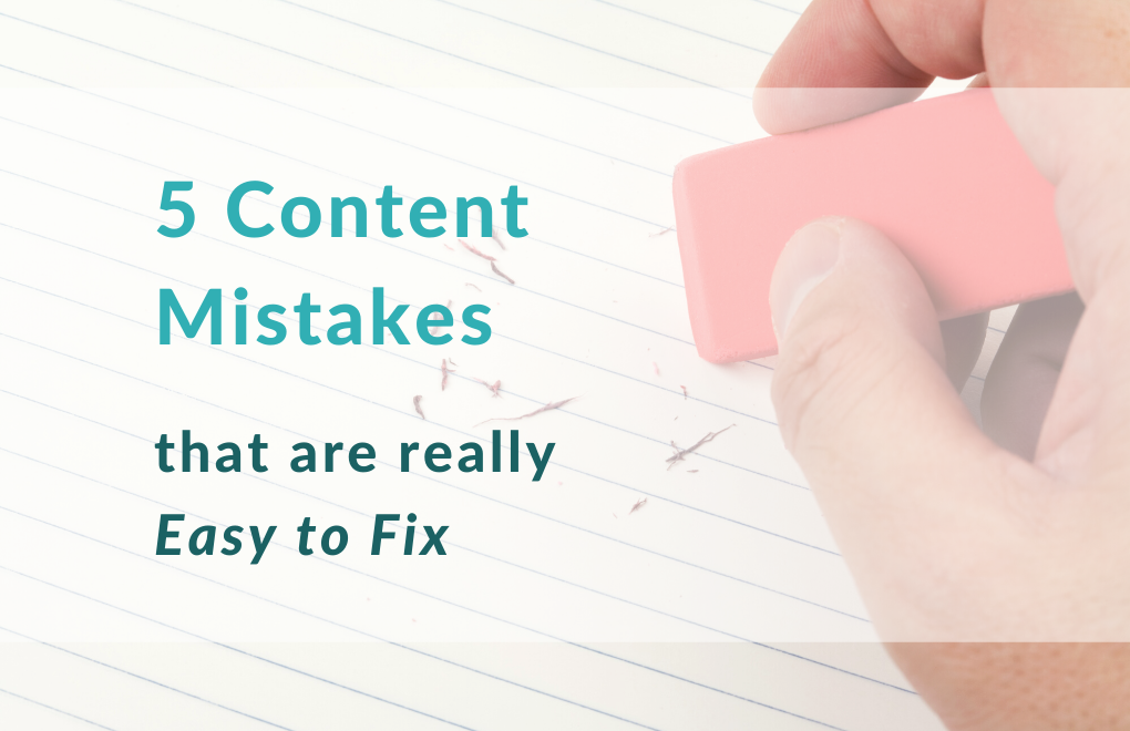 5 Content Mistakes that are Really Easy to Fix