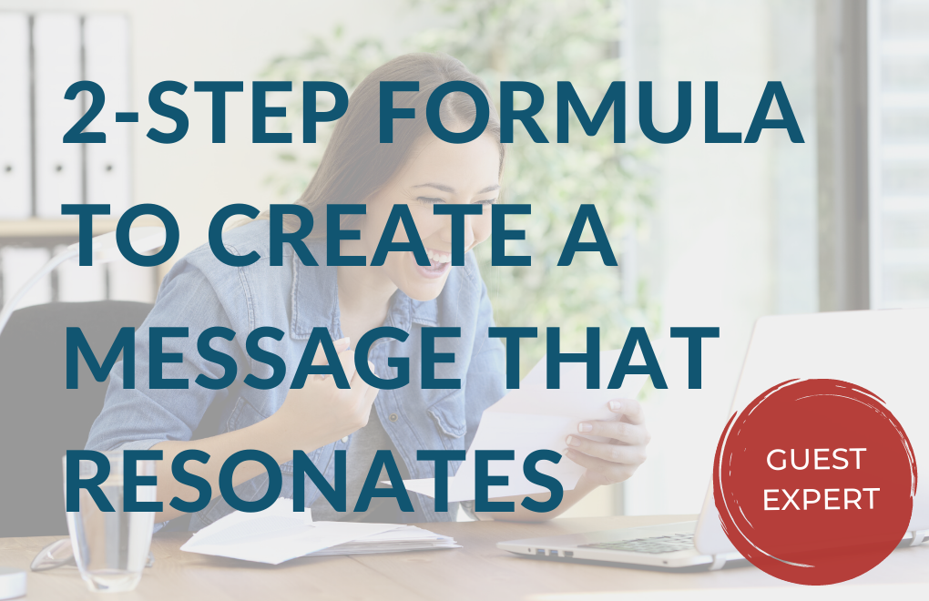 2-step Formula to Create a Message that Resonates